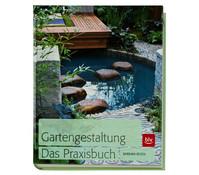 BLV Ratgeber Gartengestaltung - Das Praxisbuch