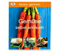 DK Ratgeber Gemüse selbst anbauen