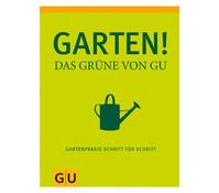 GU Ratgeber Garten! - Das Grüne von GU