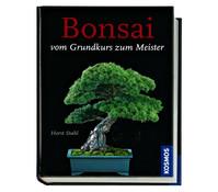 Kosmos Ratgeber Bonsai - Vom Grundkurs zum Meister