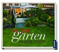 Kosmos Ratgeber Kleine Gärten in der Stadt