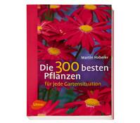 Ulmer Ratgeber Die 300 besten Pflanzen für jede Gartensituation