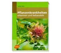 Ulmer Ratgeber Pflanzenkrankheiten erkennen und behandeln